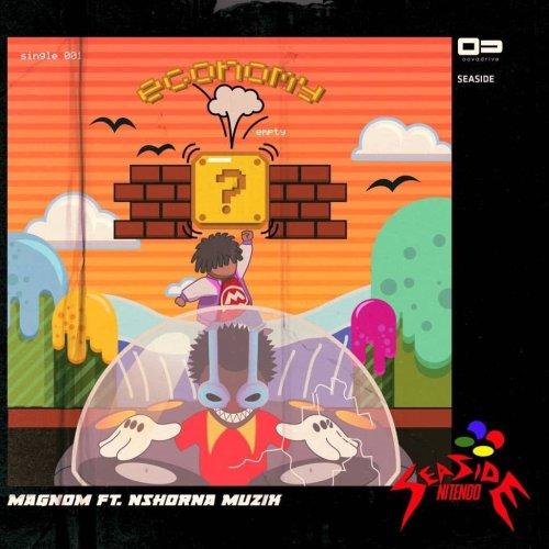 Magnom ft. Nshona Muzik Economy - Magnom ft. Nshona Muzik - Economy (Prod. by Nshona Muzik)