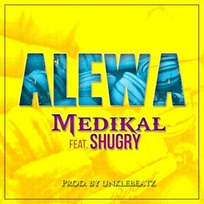 Medikal Alewa ft. Shugry - Medikal - Alewa ft. Shugry (Prod. by UnkleBeatz)