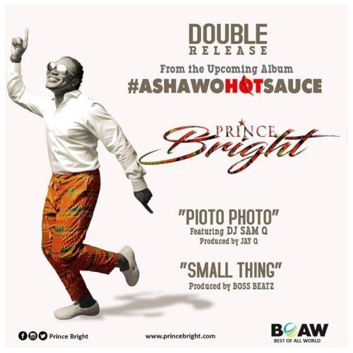 PRINCE BRIGHT 1 - Prince Bright Buk Bak ft. DJ Sam Q Pioto Photo (Prod. by JayQ)