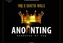 Photo of Paq x Shatta Wale – ANOINTING