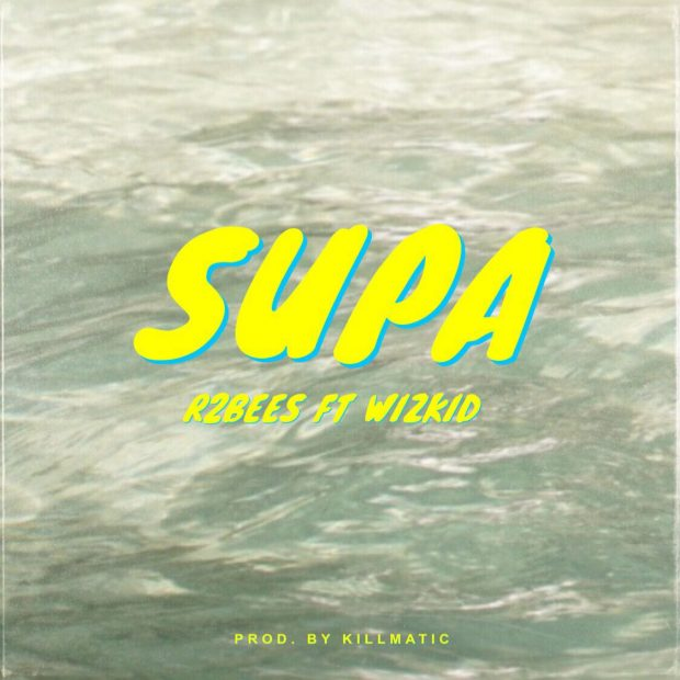 Photo of R2bees ft. Wizkid - SUPA (Prod. by Killmatic)