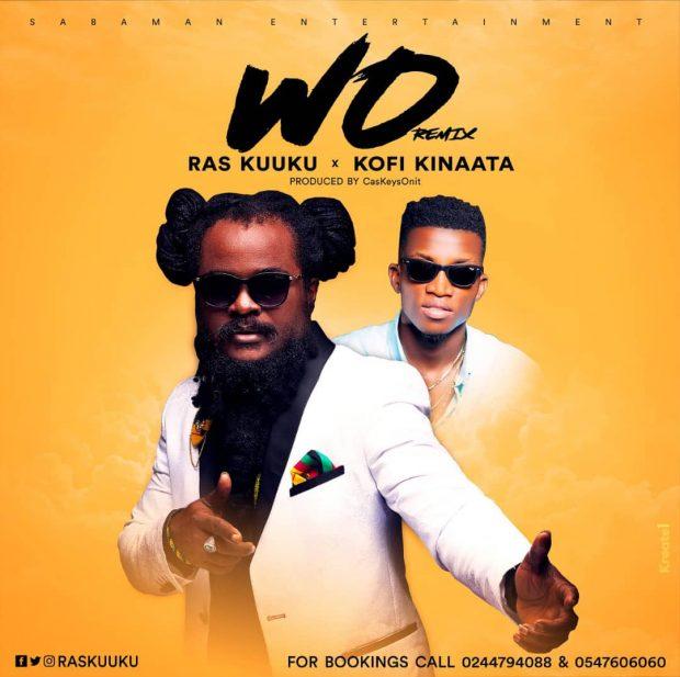 Ras Kuuku ft. Kofi Kinaata Wo Remix - Ras Kuuku ft. Kofi Kinaata - Wo Remix (Prod. by caskeysOnit)
