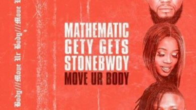 Photo of Stonebwoy - Move Ur Body x DJ Mathematic x DJ Gety Gets