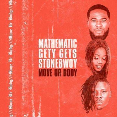 Stonebwoy Move Ur Body x DJ Mathematic x DJ Gety Gets - Stonebwoy - Move Ur Body x DJ Mathematic x DJ Gety Gets