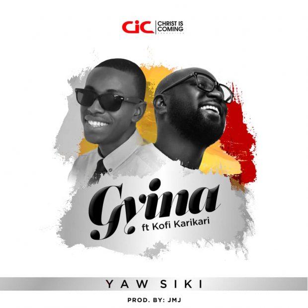 yaw siki 620x620 - Yaw Siki ft. Kofi Karikari - Gyina (Prod by JmJ)