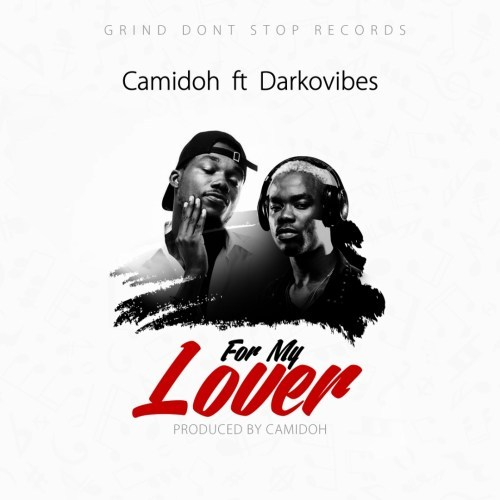 Camidoh For My Lover Cover Art - Camidoh ft. Darkovibes - For my lover