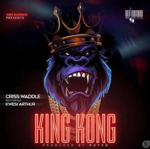 Criss Waddle ft. Kwesi Arthur King Kong - Criss Waddle ft. Kwesi Arthur - King Kong