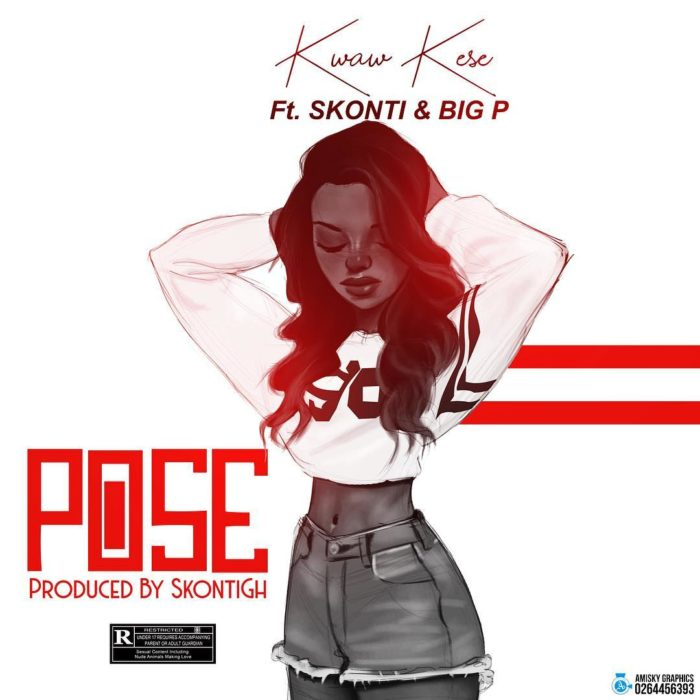 Kwaw Kese ft. Skonti x Big P Pose - Kwaw Kese ft. Skonti x  Big P - Pose (Prod. by Skontigh)