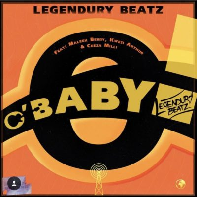 Photo of Legendary Beatz ft. Ceeza Milli x Maleek Berry x Kwesi Arthur – O Baby