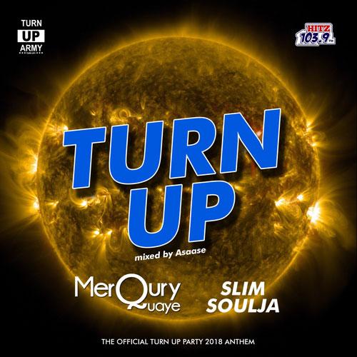 Merqury Quaye x Slim Soulja Turn Up Mixed by Asaase - Merqury Quaye x Slim Soulja - Turn Up (Mixed by Asaasey Jay)