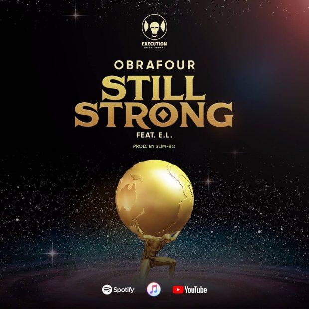 Obrafour ft. E.L Still Strong - Obrafour ft. E.L - Still Strong