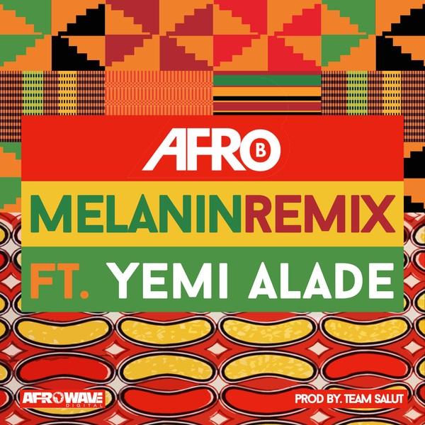 Afro B Melanin Remix - Afro B - Melanin - Remix ft. Yemi Alade