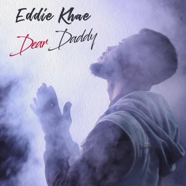 Eddie Khae – Dear Daddy  - Eddie Khae - Dear Daddy