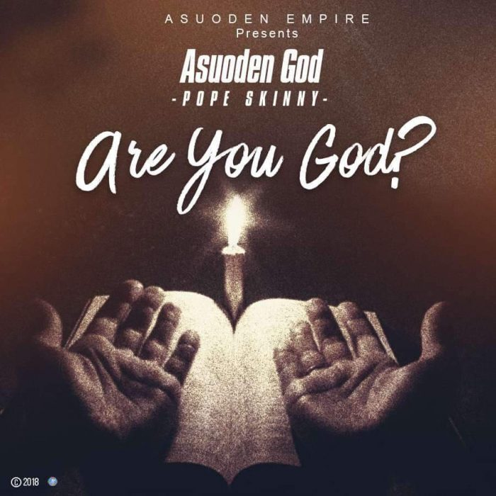 FB IMG 1547724138338 - Pope Skinny AsuodenGod - Are You God (Prod By 420)