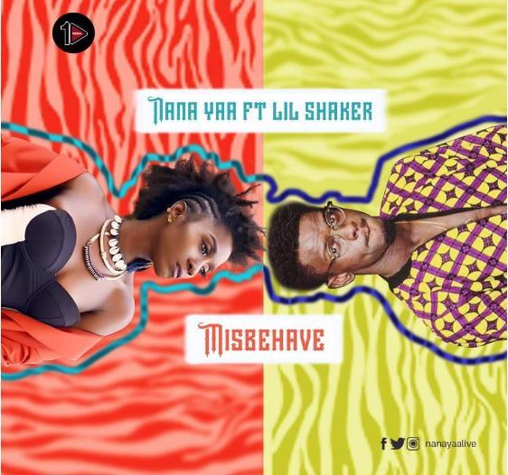 Nana Yaa – Misbehave Ft Shaker Prod by Shaker 1 - NanaYaa ft. Lil Shaker - Misbehave (Prod By Shaker, Mixed By KSJ)