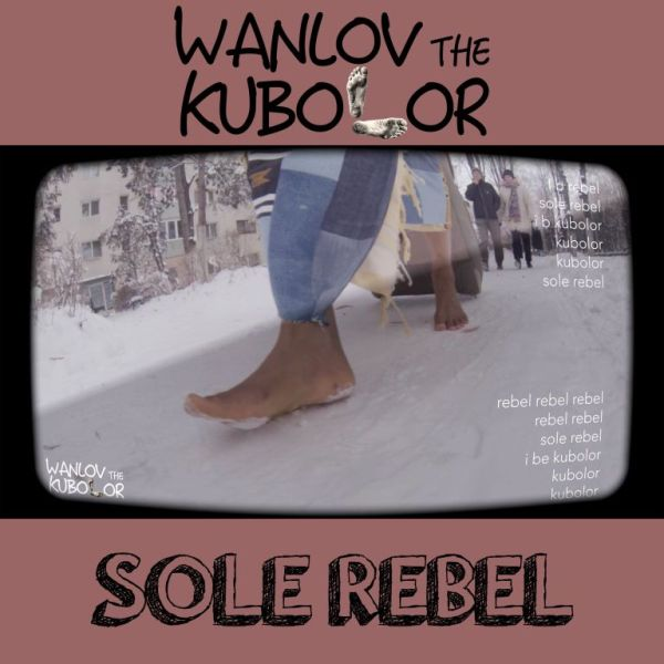 Wanlov The Kubolor – Sole Rebel Pr. Daniel Damah  - Wanlov The Kubolor - Sole Rebel (Prod. by Daniel Damah)