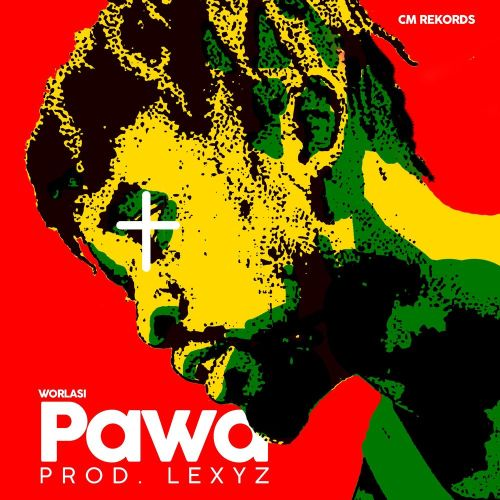 Worla Pawa Cover aRT - Worlasi - Pawa (Prod. by Lexyz)