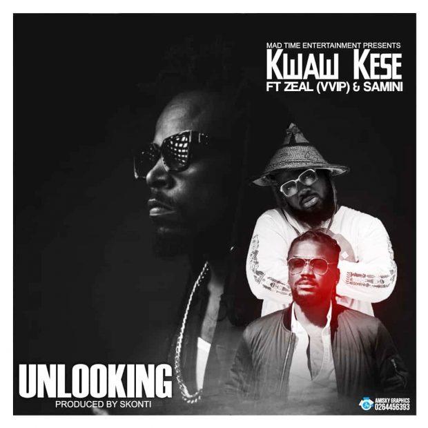kwaw kese 620x620 - Kwaw Kese ft. Zeal x Samini - Unlooking (Prod. by Skonti)