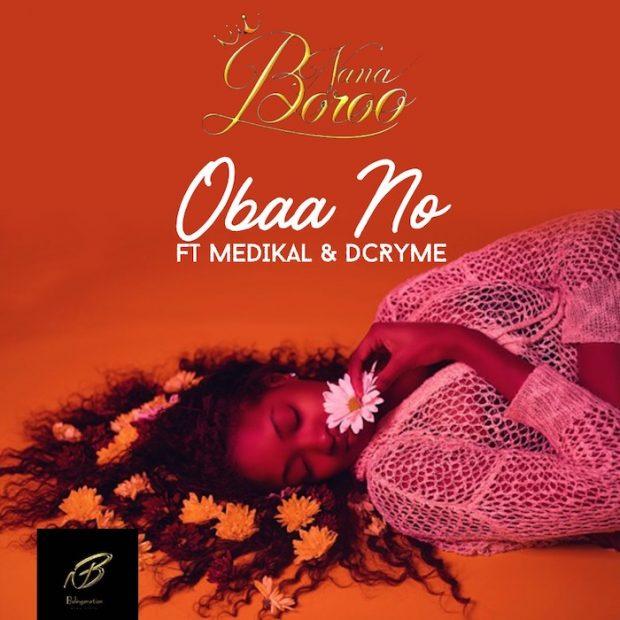nana boroo obaa no 620x620 - Nana Boroo - Obaa No ft. Medikal x D-Cryme