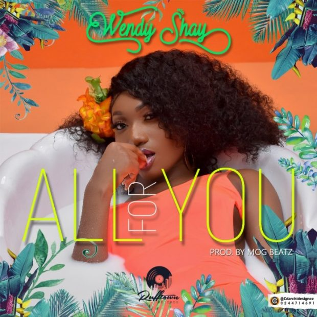 wendy shayartwork 620x620 - Wendy Shay - All For You (Prod. By MOG Beatz)