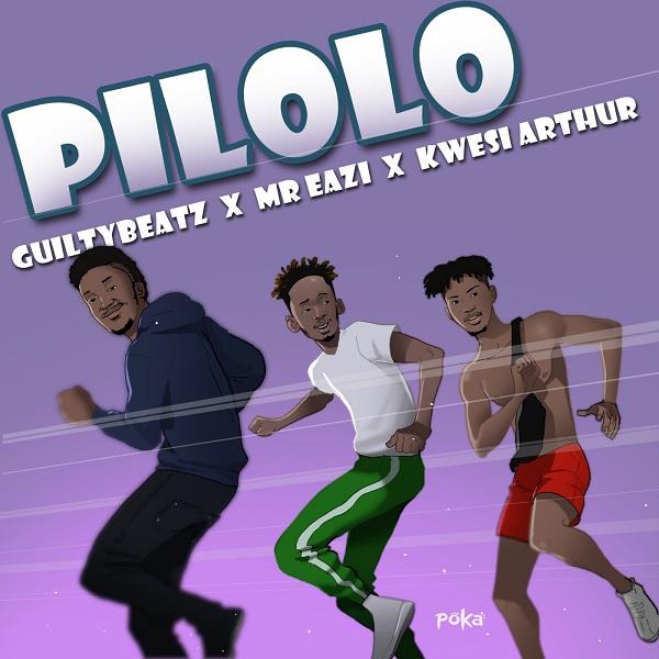 GuiltyBeatz Pilolo - GuiltyBeatz, Mr Eazi & Kwesi Arthur - Pilolo