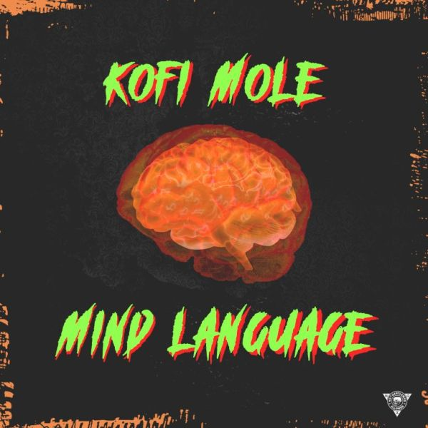 Kofi Mole – Mind Language Freestyle - Kofi Mole - Mind Language Freestyle