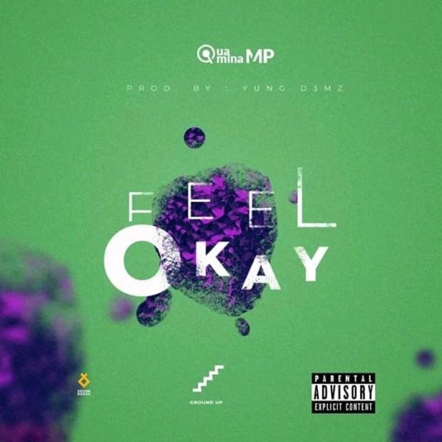Quamina Mp – Feel Okay Prod. By Yung D3mz0A - Quamina Mp - Feel Okay (prod by Yung D3mz)