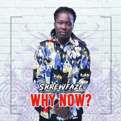 Why NowH 400x400 - Skrewfaze - Why Now (Prod. by Mr Brown Beatz)