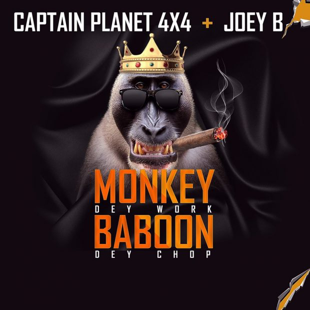 captain 620x620 - Captain Planet-4X4 ft. Joey B - Monkey Dey Work Baboon Dey Chop (Prod By Mix Master Garzy)