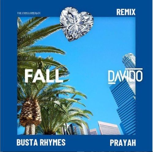 davido - Davido Ft. Busta Rhymes x Prayah - Fall Remix