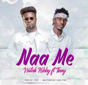 naa me 300x292 - Wutah Kobby ft. Tinny - Naa Me (Prod. By Tipcy Mastered By Cash Two)