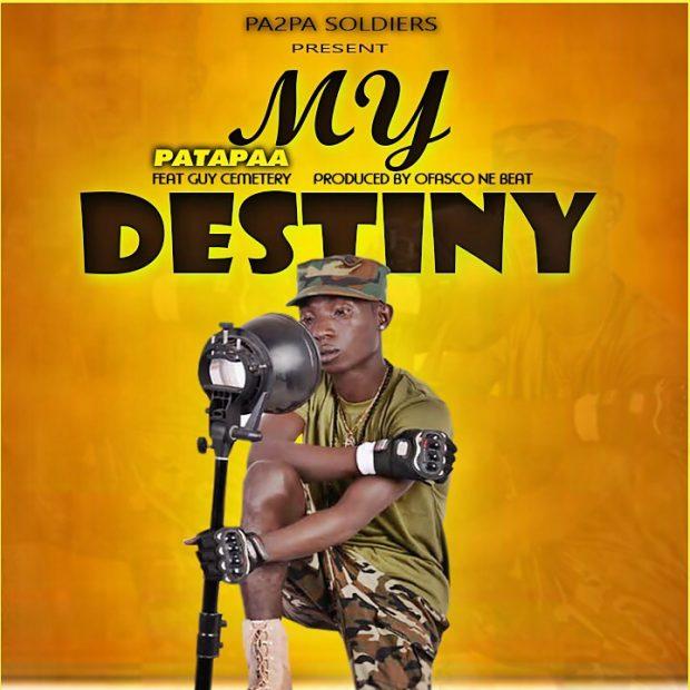 patapaa my destiny 620x620 - Patapaa - My Destiny Ft. Guy Cemetery (Produced By Ofasco Ne Beatz) || BlissGh.com Promo