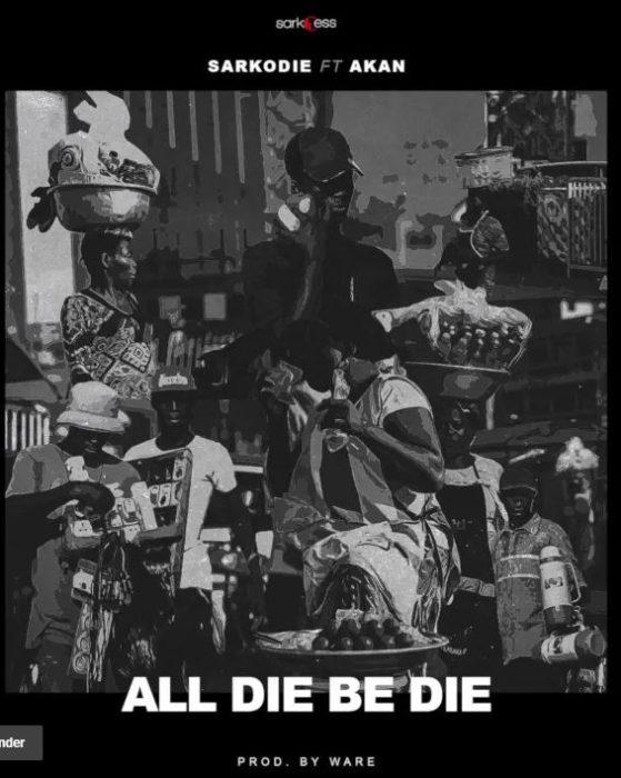 sarkodie - Sarkodie ft. Akan - All Die Be Die