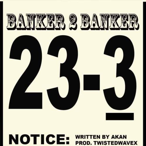 Akan - Banker 2 Banker (Prod by TwistedWavex)