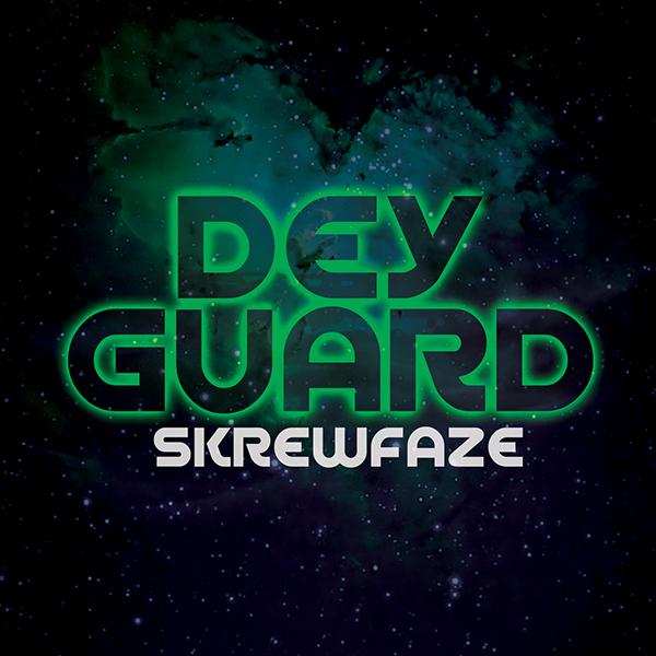 DEY GUARD 1 sm - SKREWFAZE - Dey Guard (Prod. by KayNie)
