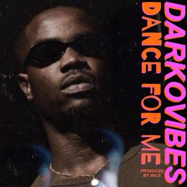 Darkovibes Dance For Me  - Darkovibes - Dance For Me (Prod by Vacs)