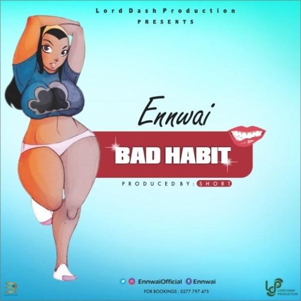EnnWai Bad Habit DirtyProd By Shortmp3 - EnnWai – Bad Habit (Prod By Short)
