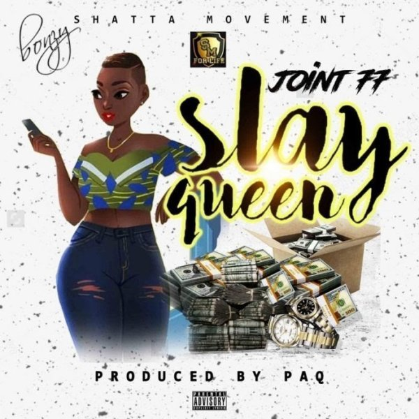 Joint 77 — Slay Queen prod By PAQ  - Joint 77 - Slay Queen (Prod. By Paq)