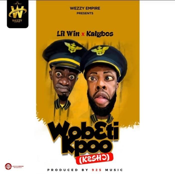 Lilwin x Kalybos – Wobɛti Kpoo Kɛshɔ Prod by 925 Music  - Lilwin x Kalybos - Wobɛti Kpoo Kɛshɔ