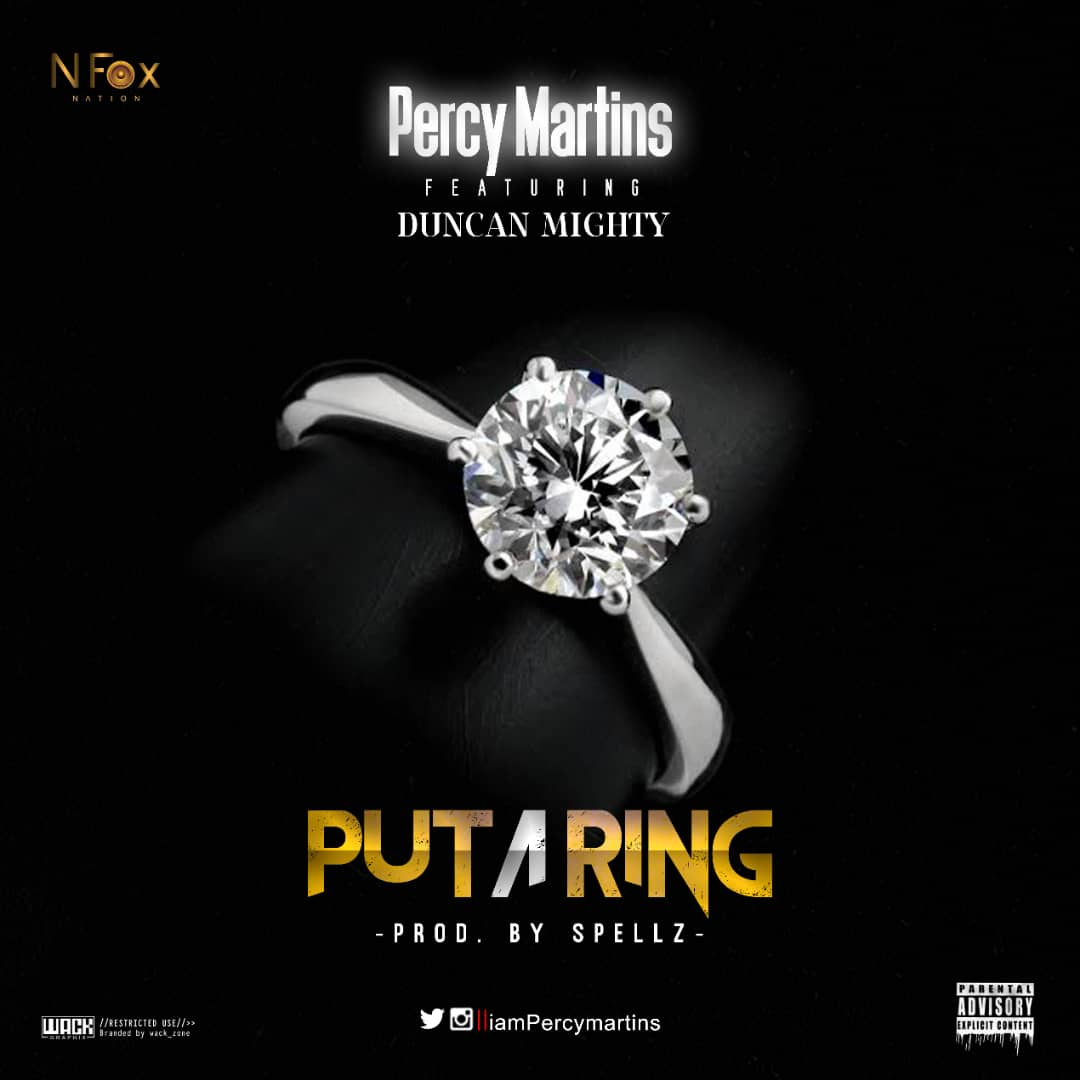 Percy Martins Put A Ring ft. Duncan Mighty artwork - Percy Martins - Put A Ring ft. Duncan Mighty (Prod by Spellz)