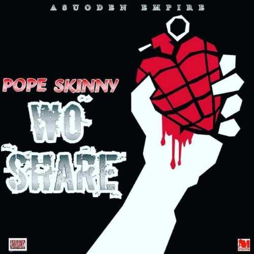 Pope Skinny Wo Share  - Pope Skinny - Wo Share