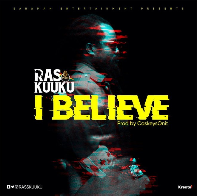 Ras Kuuku I Believe cover artwork - Ras Kuuku - I Believe (Prod by CaskeySonit)