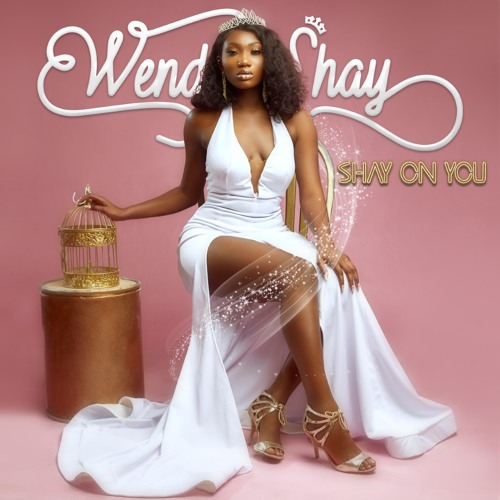 Wendy Shay Shay On You www.Ghanasongs.com  - Wendy Shay - Shay On You
