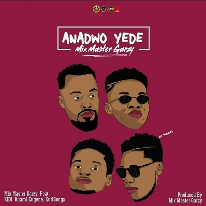 anadwo Y3 d3 - Mix Master Garzy ft. Kidi, Kuami Eugene & Kurl Songx - Anadwo Yede (Prod. by Master GarzyGH)