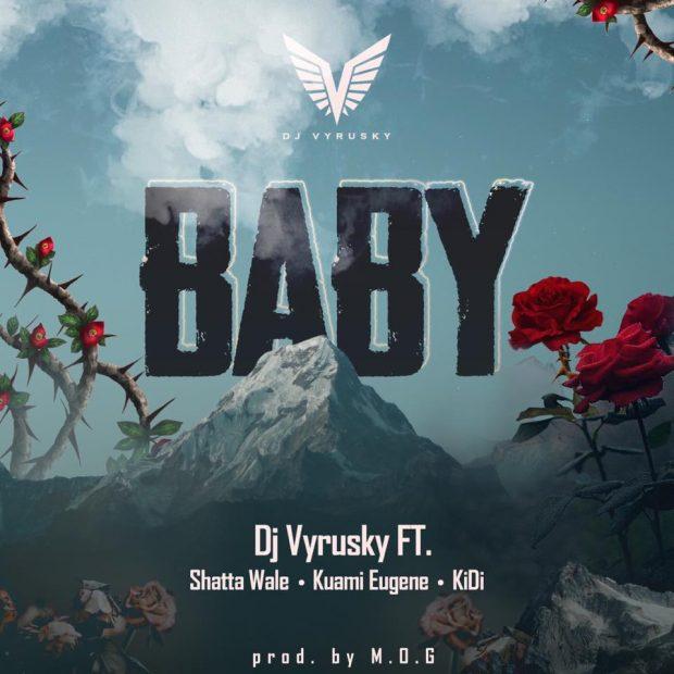 dj vyrusky 620x620 - DJ-Vyrusky ft. Shatta Wale, Kuami Eugene & KiDi - Baby (Prod by MOG-Beatz)