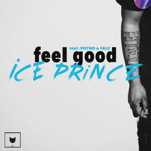 ice prince ft phyno falz feel good art - Ice Prince Ft. Phyno & Falz - Feel Good