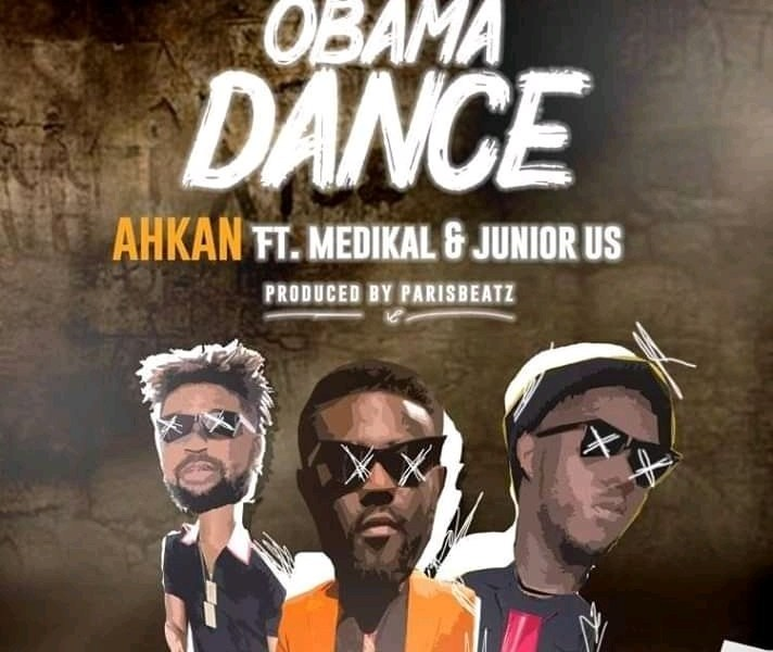 Ahkan Obama Dance Ft. Medikal x Junior US Prod By ParisBeatz - Ahkan - Obama Dance Feat. Medikal x Junior US (Prod-By-ParisBeatz)