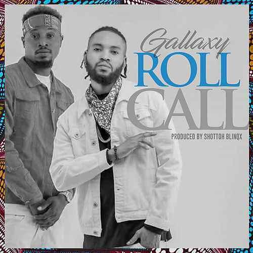 Gallaxy – Roll call Prod. By Shottoh Blinqx - Gallaxy – Roll call (Prod. By Shottoh Blinqx)