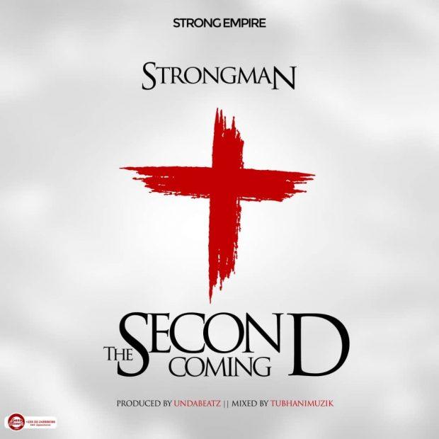 strongman 620x620 - Strongman - Second Coming (Prod By Unda Beatz)