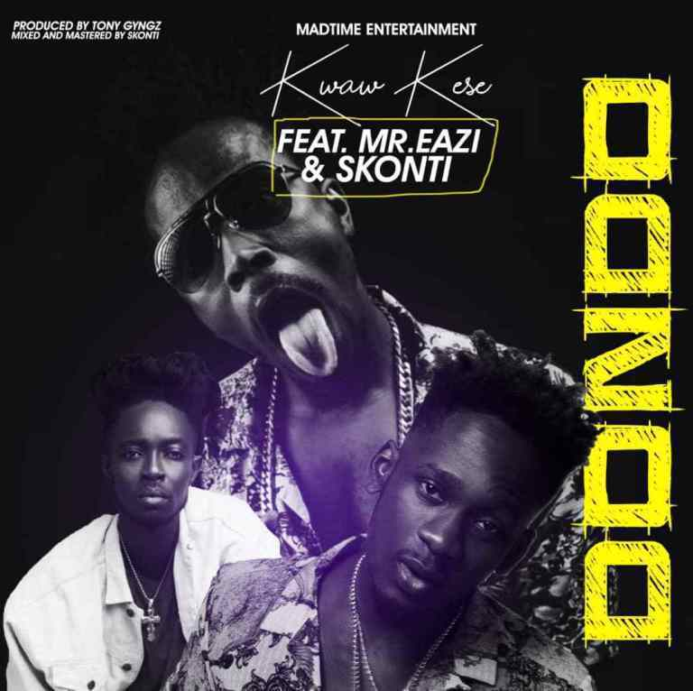 Kwaw Kese - Dondo ft. Gee Mix x Mr Eazi x Skonti